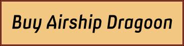Buy Airship Dragoon Here!